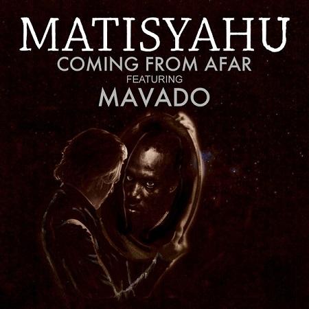MATISYAHU-FT-MAVADO-COMING-FROM-AFAR