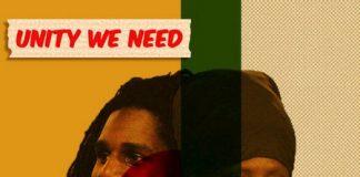 Richie-Spice-Chronixx-Unity-We-Need