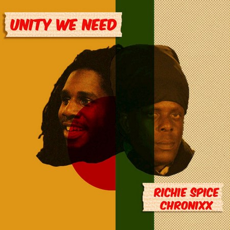 Richie-Spice-Chronixx-Unity-We-Need