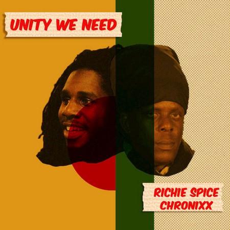 Richie-Spice-Chronixx-Unity-We-Need-COVER RICHIE SPICE & CHRONIXX - UNITY WE NEED - KICKIN PRODUCTIONS