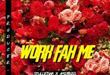 STULLEISHA-x-45DIBOSS-WORK-FAH-ME