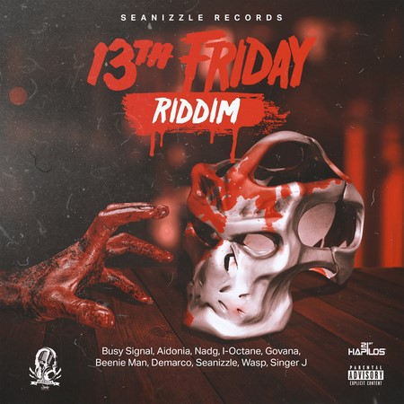 13TH-FRIDAY-RIDDIM-COVER 13TH FRIDAY RIDDIM (EXPLICIT) - SEANIZZLE RECORDS