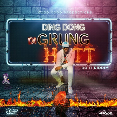 Ding-Dong-Di-Grung-Hot-cover DING DONG - DI GRUNG HOT - DO IT RIDDIM - GOOD GOOD PRODUCTIONS