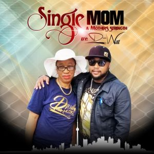 D-WILL-SINGLE-MOM-COVER-300x300 D WILL - SINGLE MOM - KLEAN STEP MOVEMENT