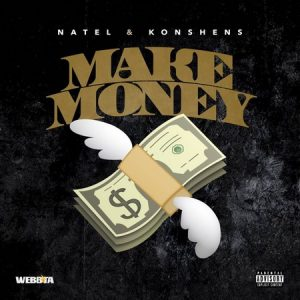 Natel ft Konshens - Make Money
