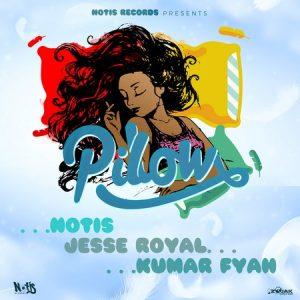 Notis ft. Jesse Royal & Kumar Fyah - Pillow