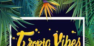 Tropic Vibes Riddim