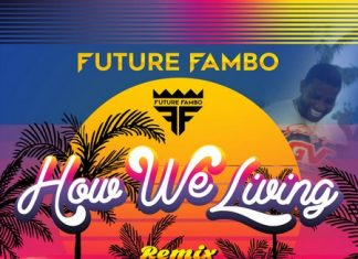 FUTURE-FAMBO-FT.-GUCCI-MANE-HOW-WE-LIVING-REMIX