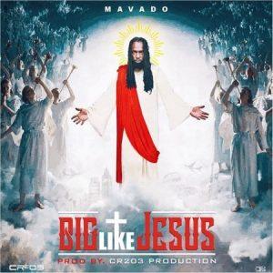 mavado-big-like-jesus