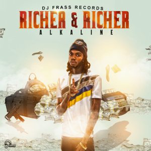 Alkaline-Richer-And-Richer-cover-300x300 ALKALINE - RICHER AND RICHER [EXPLICIT & RADIO] - DJ FRASS RECORDS