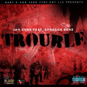 Jah-Cure-Ft-Spragga-Benz-Trouble-cover-300x300 JAH CURE FT SPRAGGA BENZ - TROUBLE - BABY G & YARD VYBZ ENT