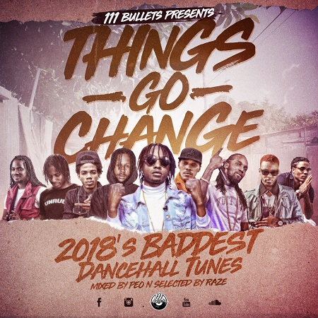 111-Bullets-Things-Go-Change-Mixtape-2018 111 BULLETS - THINGS GO CHANGE - MIXTAPE