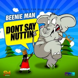 BEENIE-MAN-DONT-SAY-NUTTIN