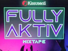 Kissusenti-fully-aktiv-mixtape