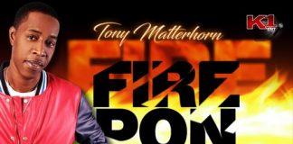 Tony-Matterhorn-Fire-Pon-Dem