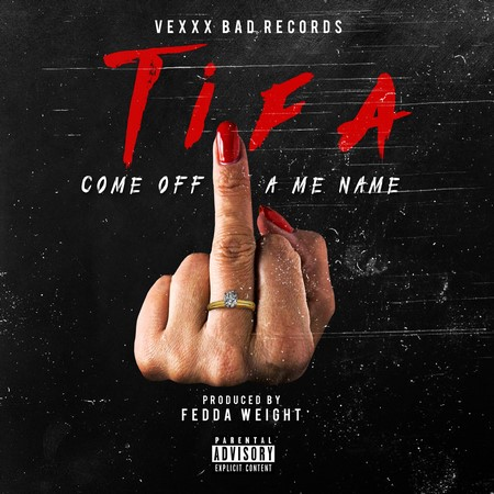 Tifa-Come-Off-A-Me-Name