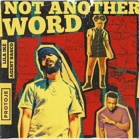 Protoje-Agent-Sasco-Lila-Ike-Not-Another-Word