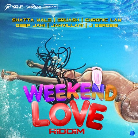 Weekend-Love-Riddim-cover WEEKEND LOVE RIDDIM [FULL PROMO] - YGF RECORDS