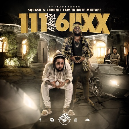 111-Meets-6iixx-Squash-Chronic-Law-Mixtape 111 MEETS 6IIXX - SQUASH & CHRONIC LAW - MIXTAPE