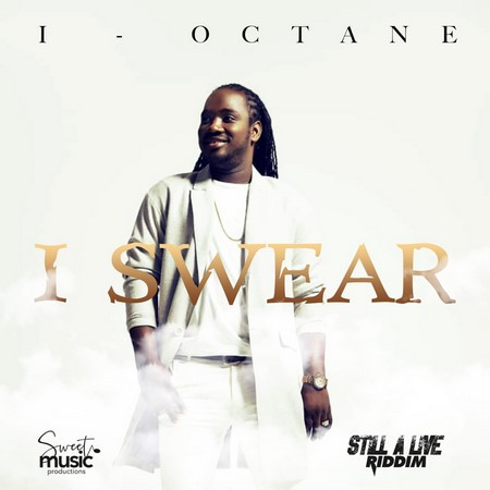 I-Octane-I-Swear-Cover I OCTANE - I SWEAR [EXPLICIT & RADIO] - SWEET MUSIC