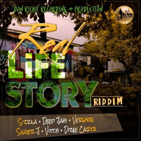 Real-Life-Story-Riddim-cover REAL LIFE STORY RIDDIM [FULL PROMO] - DON RICHIE RECORDING