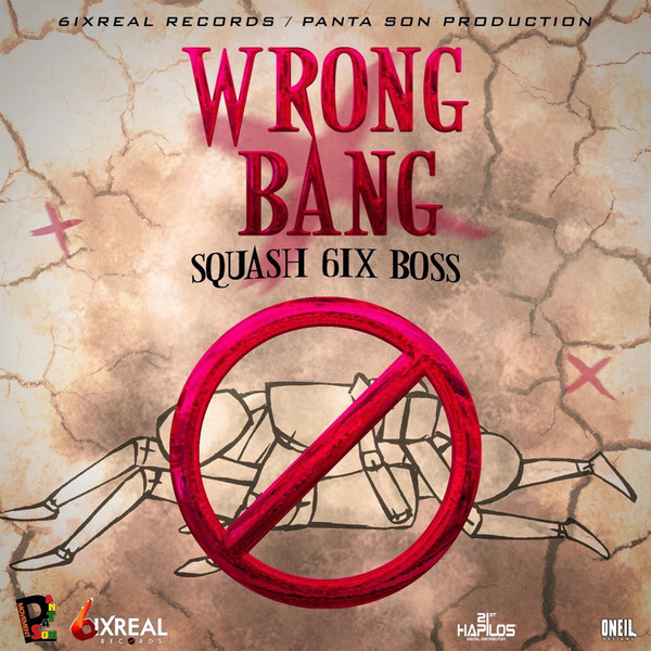 SQUASH-WRONG-BANG-6IXREAL-RECORDS-PANTA-SON-PRODUCTION-mp3-image SQUASH - WRONG BANG - 6IXREAL RECORDS & PANTA SON PRODUCTION