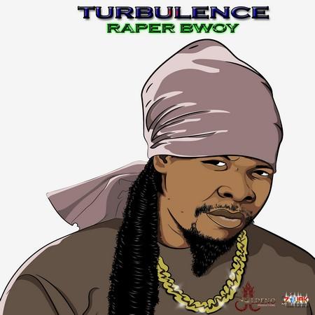 TURBULENCE-RAPER-BWOY-COVER TURBULENCE - RAPER BWOY - ALDENO PRODUCTION