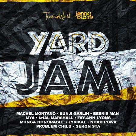 YAAD-JAM-RIDDIM-COVER YARD JAM RIDDIM [FULL PROMO] - TRAVIS WORLD _ JONNY BLAZE
