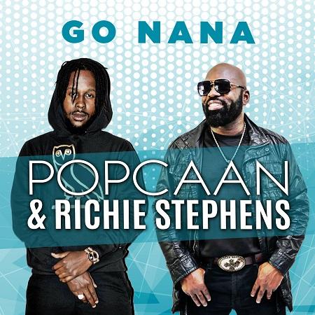 POPCAAN-X-RICHIE-STEPHENS-GO-NANA
