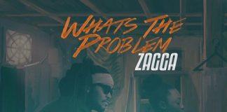 ZAGGA-WHATS-THE-PROBLEM