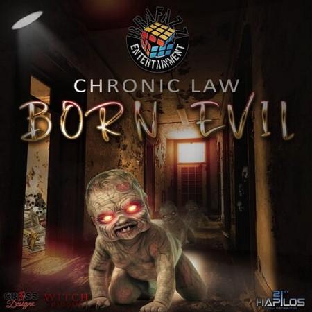 CHRONIC-LAW-BORN-EVIL