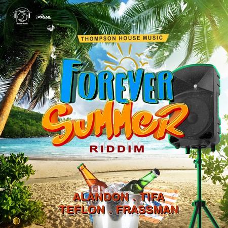 Forever-Summer-Riddim-cover FOREVER SUMMER RIDDIM [FULL PROMO] - THOMPSON HOUSE MUSIC