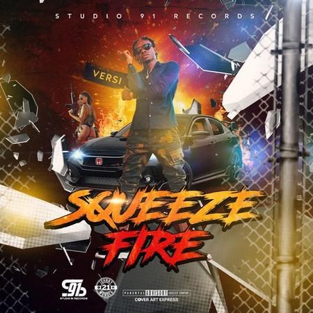 VERSI-SQUEEZE-FIRE-cover VERSI - SQUEEZE FIRE [MAIN+INSTRUMENTAL] - STUDIO 91 RECORDS