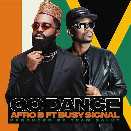 Afro-B-Busy-Signal-Go-Dance-cover AFRO B & BUSY SIGNAL - GO DANCE - AFROWAVE DIGITAL