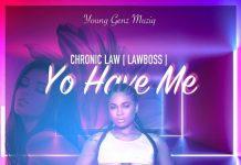 Chronic-Law-Yo-Have-Me