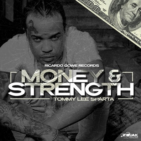 TOMMY-LEE-SPARTA-MONEY-AND-STRENGHT-COVER TOMMY LEE SPARTA - MONEY AND STRENGTH - RICARDO GOWE RECORDS