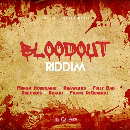 bloodout-riddim BLOODOUT RIDDIM [FULL PROMO] - LITTLE THUNDER MUSIC