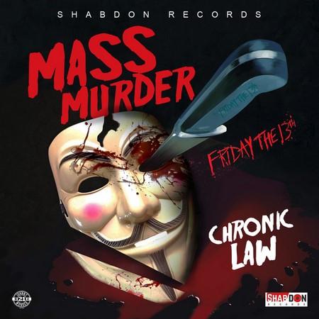 CHRONIC-LAW-MASS-MURDER-COVER CHRONIC LAW - MASS MURDER - SHABDON RECORDS