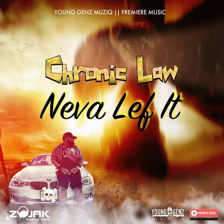 Chronic-Law-Neva-Lef-It-COVER CHRONIC LAW - NEVA LEF IT - YOUNG GENZ MUZIQ
