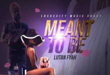 LUTAN-FYAH-MEANT-TO-BE