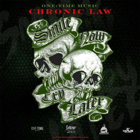 CHRONIC-LAW-SMILE-NOW-CRY-LATER