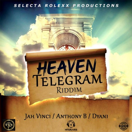 Heaven-Telegram-Riddim-Cover HEAVEN TELEGRAM RIDDIM [FULL PROMO] - SELECTA ROLEXX PRODUCTIONS
