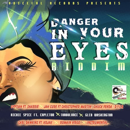Danger-in-Your-Eyes-Riddim