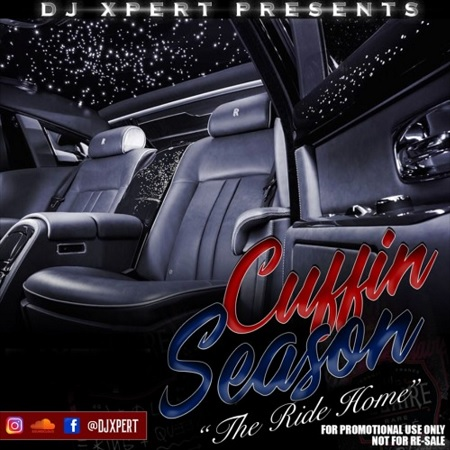 "DJ-XPERT-CUFFIN-SEASON-COVER DJ XPERT - CUFFIN SEASON ""THE DRIVE HOME"" - MIXTAPE"