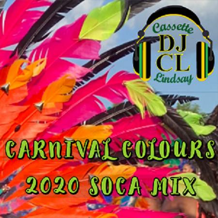 CarnivalColours-Full-Cover DJ CL 2020 CARNIVAL COLOURS - SOCA MIXTAPE