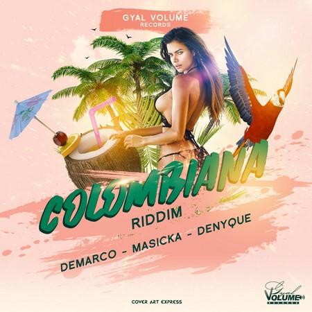 Colombiana-Riddim-Cover COLUMBIANA RIDDIM [FULL PROMO] - GYAL VOLUME RECORDS