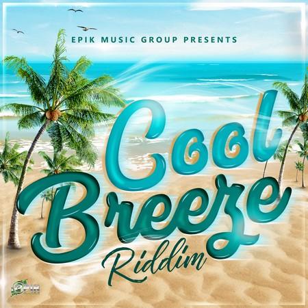 COOL-BREEZE-RIDDIM-cover COOL BREEZE RIDDIM [FULL PROMO] - EPIK JONES