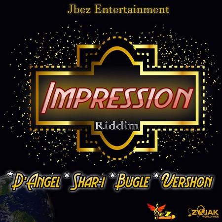 Impression-Riddim-Cover IMPRESSION RIDDIM [FULL PROMO] - JBEZ ENTERTAINMENT