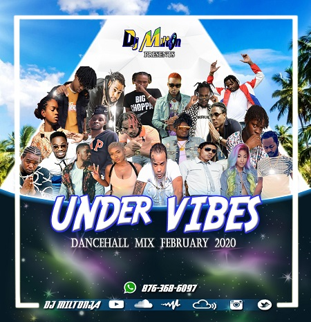 dj-milton-under-vibes-cover DJ MILTON - UNDER VIBES - DANCEHALL MIXTAPE