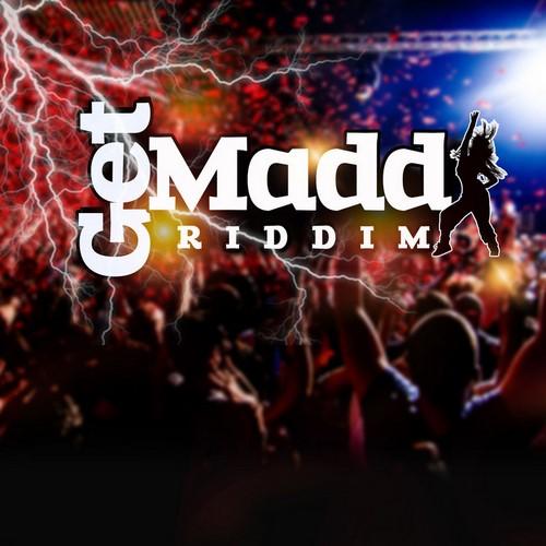 Get-Madd-Riddim-Cover GET MADD RIDDIM (FULL PROMO) - NS MUSIC ENTERPRISE